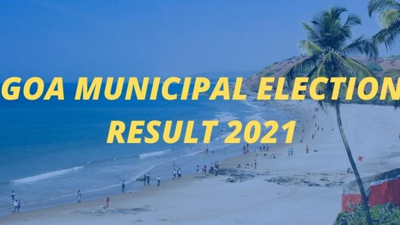 Goa Municipal Elections Result 2021 9 candidates from Madgaon Civil Alliance and 3 candidates from Vibrant Madgaon won