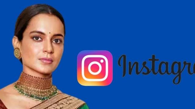 Instagrams action on Kangana after Twitter posted deleted
