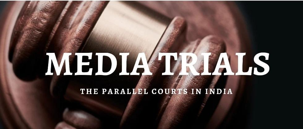 A special article on media trials in india