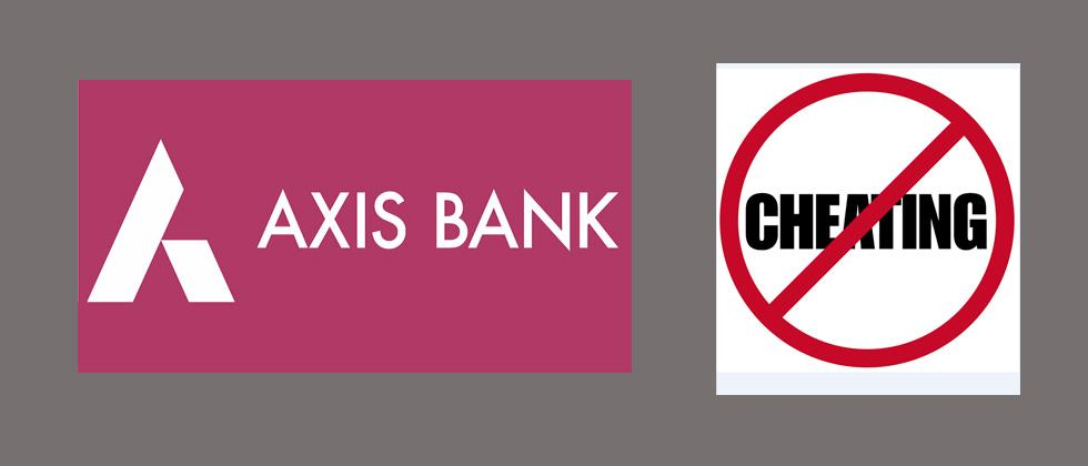 Court issues notice to Axis Bank in case of cheating and forgery