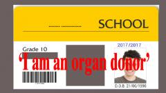Student ID should say 'I am an organ donor': DMER
