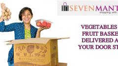Only Seven Mantras can deliver fresh vegetables & fruits
